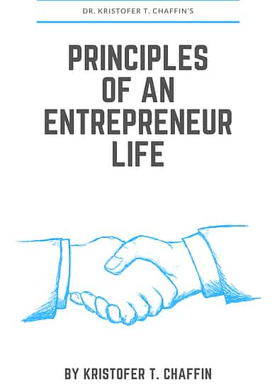 Principles of an Entrepreneur Life by Kristofer Chaffin